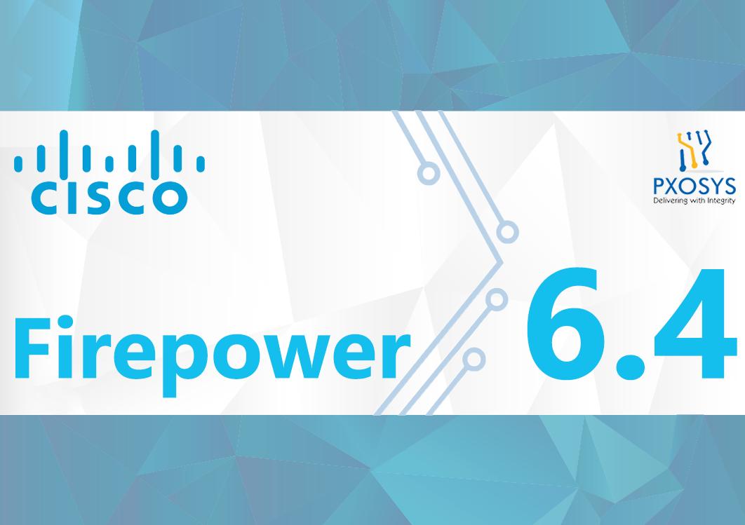 Cisco Firepower 6 4 Update - PXOSYS