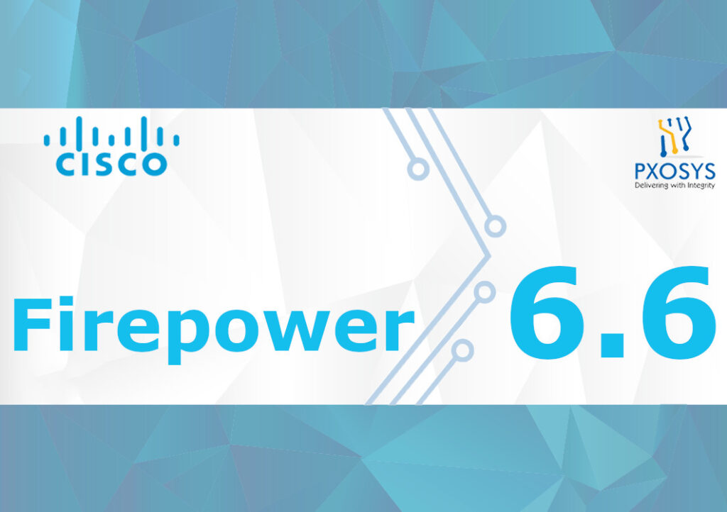 Cisco Firepower 6.6 Update